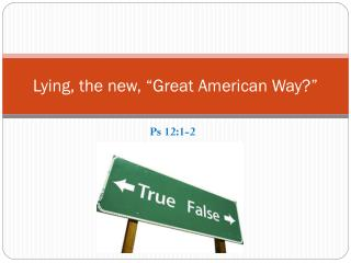 "Lying, the new, ""Great American Way?"""