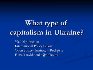 What type of capitalism in Ukraine?