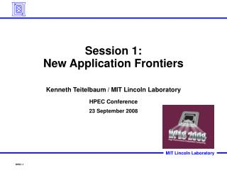 Session 1: New Application Frontiers