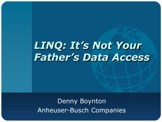 LINQ: It's Not Your Father's Data Access