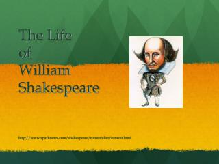 The Life of William Shakespeare sparknotes/shakespeare/romeojuliet/context.html