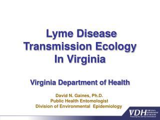 Lyme Disease Transmission Ecology In Virginia Virginia Department of Health