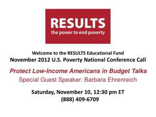 Welcome to the RESULTS Educational Fund November 2012 U.S. Poverty National Conference Call