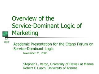 Overview of the Service-Dominant Logic of Marketing