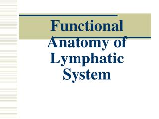 Functional Anatomy of Lymphatic System