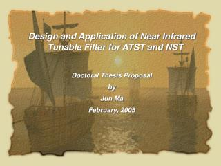 Design and Application of Near Infrared Tunable Filter for ATST and NST Doctoral Thesis Proposal