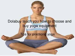 Dolabuy teach you how to choose and buy yoga equipment