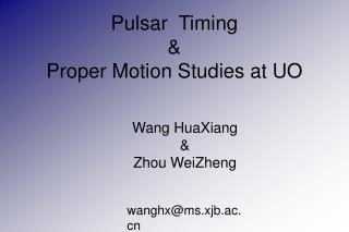 Pulsar  Timing & Proper Motion Studies at UO