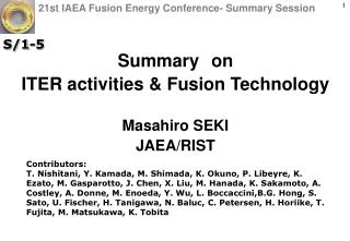 Summary on ITER activities & Fusion Technology Masahiro SEKI JAEA/RIST