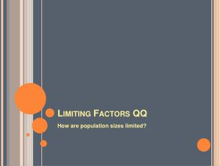 Limiting Factors QQ