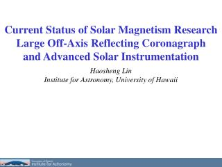 Haosheng Lin Institute for Astronomy, University of Hawaii