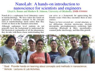 *  Goal:  Provide hands-on learning about concepts and methods in nanoscience.