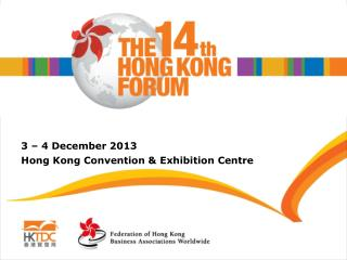 3 – 4 December 2013 Hong Kong Convention & Exhibition Centre