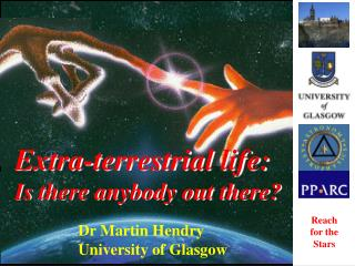 Extra-terrestrial life: Is there anybody out there?