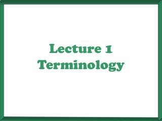 Lecture 1 Terminology