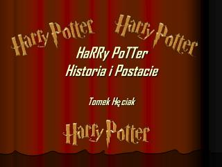 HaRRy PoTTer Historia i Postacie