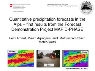 Felix Ament, Marco Arpagaus, and  Mathias W Rotach MeteoSwiss