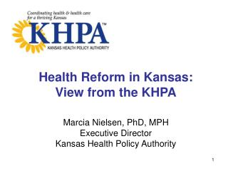 Health Reform in Kansas: View from the KHPA
