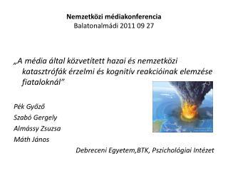 Nemzetközi médiakonferencia  Balatonalmádi 2011 09 27