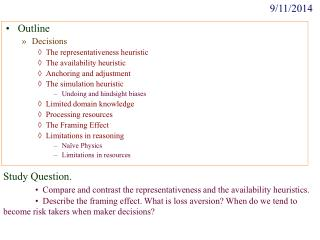 Outline Decisions The representativeness heuristic The availability heuristic