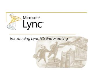 Introducing Lync/Online Meeting