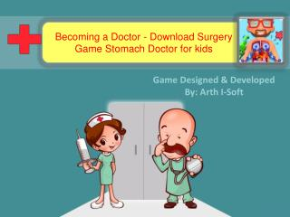 Becoming a Doctor - Download Surgery Game Stomach Doctor