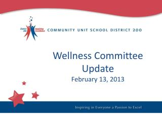 Wellness Committee Update February 13, 2013