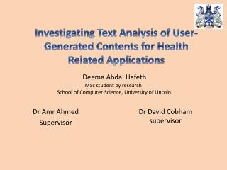 Deema Abdal Hafeth MSc student by research  School of Computer Science, University of Lincoln