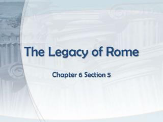 The Legacy of Rome