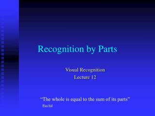 Recognition by Parts