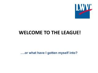 Welcome to the League!