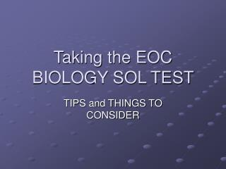 Taking the EOC BIOLOGY SOL TEST