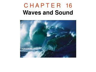 C H A P T E R   16 Waves and Sound