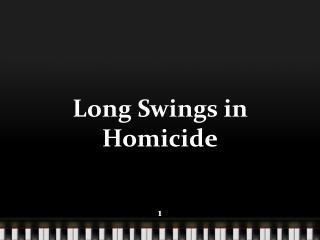 Long Swings in Homicide