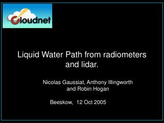 Liquid Water Path from radiometers and lidar.