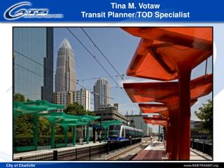 Tina M. Votaw  Transit Planner/TOD Specialist