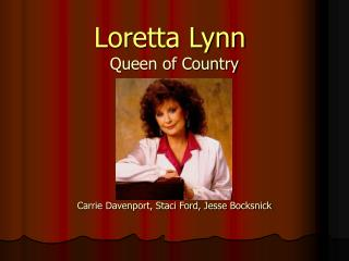 Loretta Lynn Queen of Country