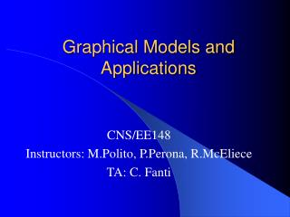 Graphical Models and Applications