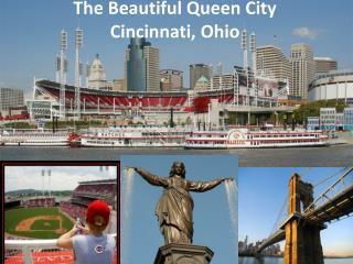 The Beautiful Queen City Cincinnati, Ohio