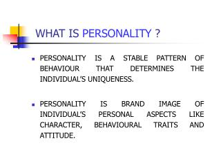 WHAT IS  PERSONALITY  ?