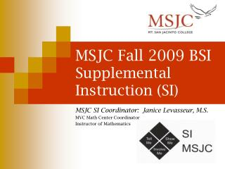 MSJC Fall 2009 BSI Supplemental Instruction (SI)