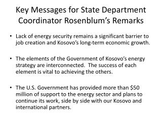 Key Messages for State Department Coordinator  Rosenblum's  Remarks