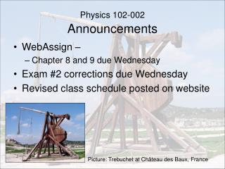 Physics 102-002 Announcements