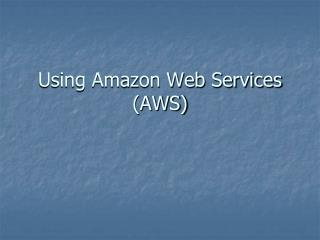 Using Amazon Web Services (AWS)