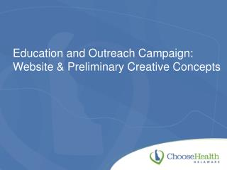Education and Outreach Campaign: Website & Preliminary Creative Concepts