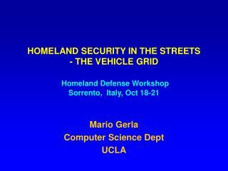 Mario Gerla Computer Science Dept UCLA