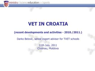 VET IN CROATIA ( recent developments and activities  - 2010./2011.)