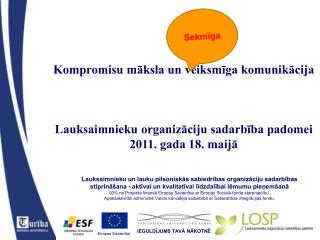 Kompromisu māksla un veiksmīga komunikācija Lauksaimnieku organizāciju sadarbība padomei