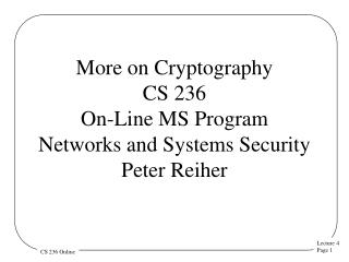 More on Cryptography CS 236 On-Line MS Program Networks and Systems Security  Peter Reiher