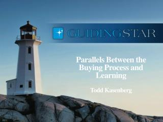 Parallels Between the Buying Process and Learning Todd Kasenberg